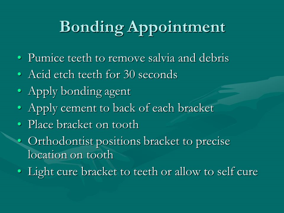 Bonding Appointment Pumice teeth to remove salvia and debris