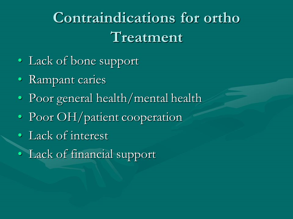 Contraindications for ortho Treatment