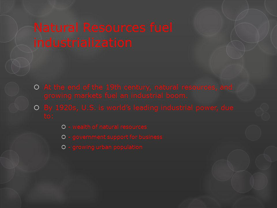 Natural Resources fuel industrialization