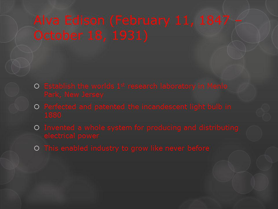 Alva Edison (February 11, 1847 – October 18, 1931)