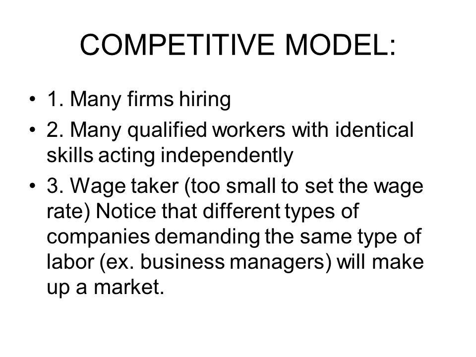 COMPETITIVE MODEL: 1. Many firms hiring
