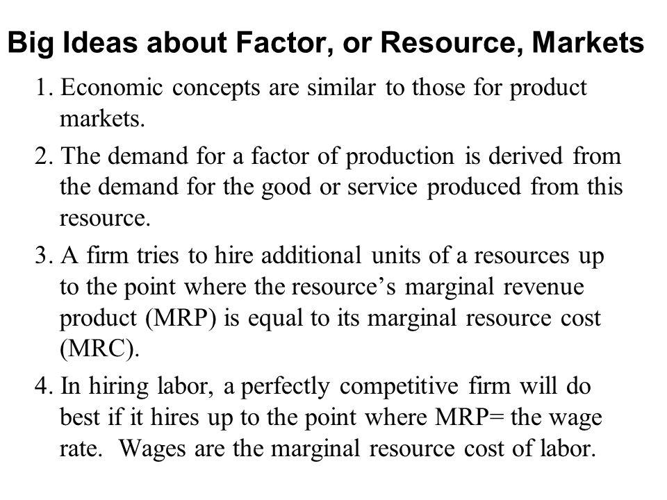 Big Ideas about Factor, or Resource, Markets