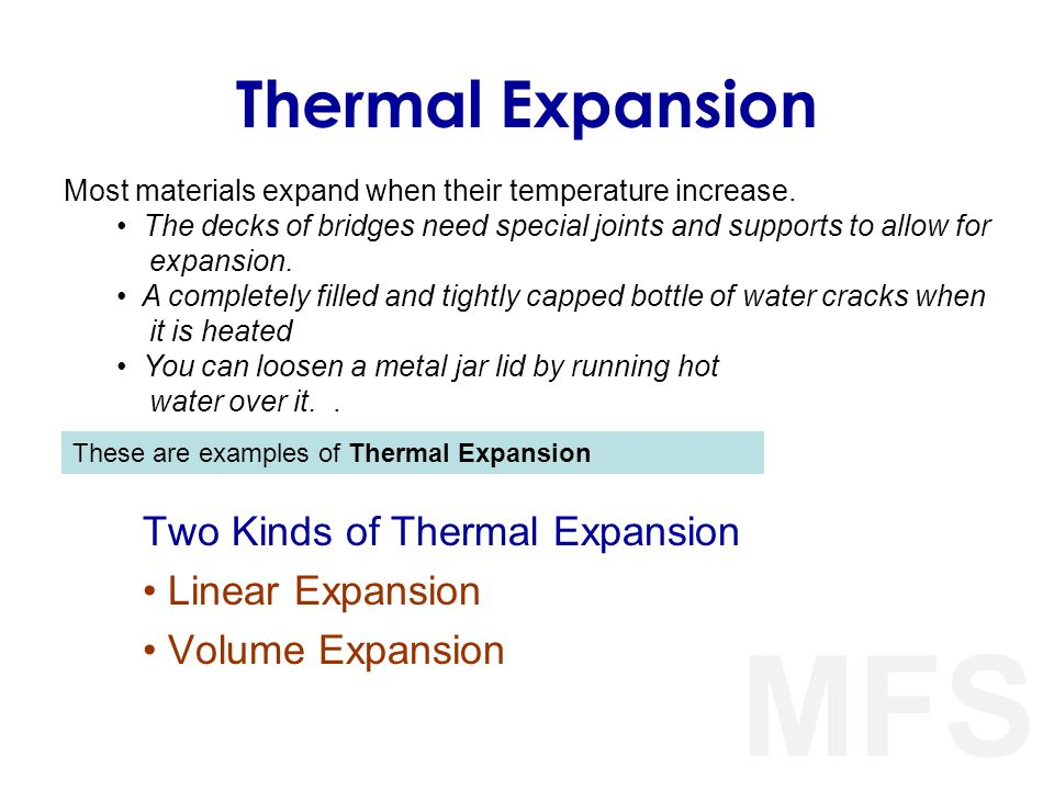 Two Kinds of Thermal Expansion Linear Expansion Volume Expansion
