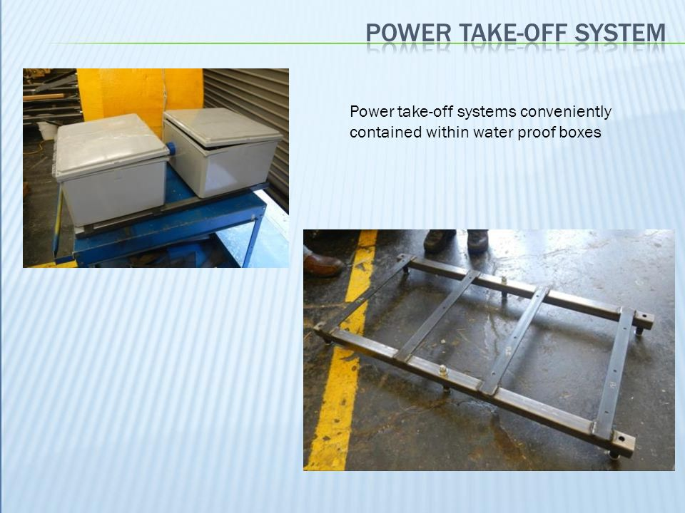 Power take-off system Power take-off systems conveniently contained within water proof boxes