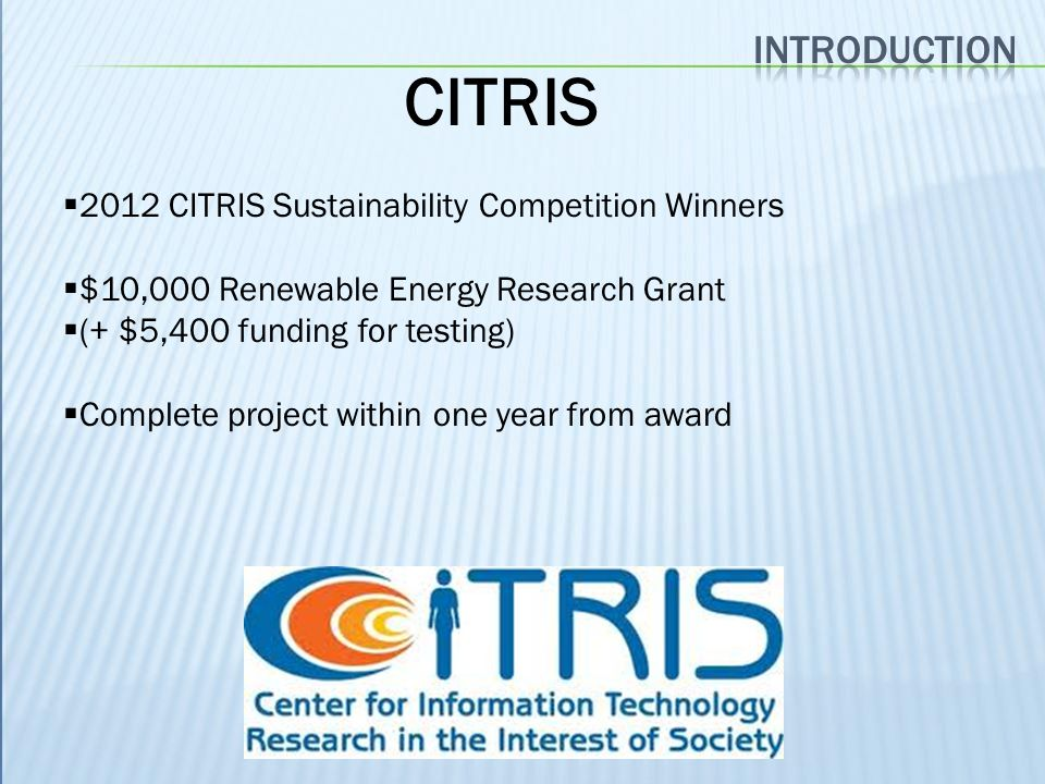CITRIS introduction 2012 CITRIS Sustainability Competition Winners