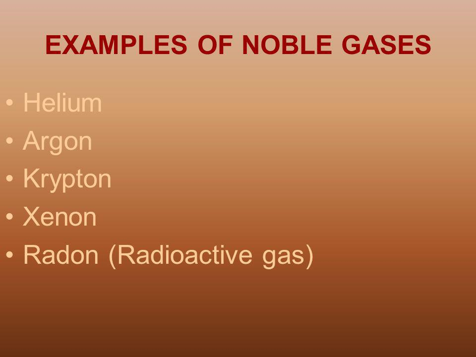 EXAMPLES OF NOBLE GASES