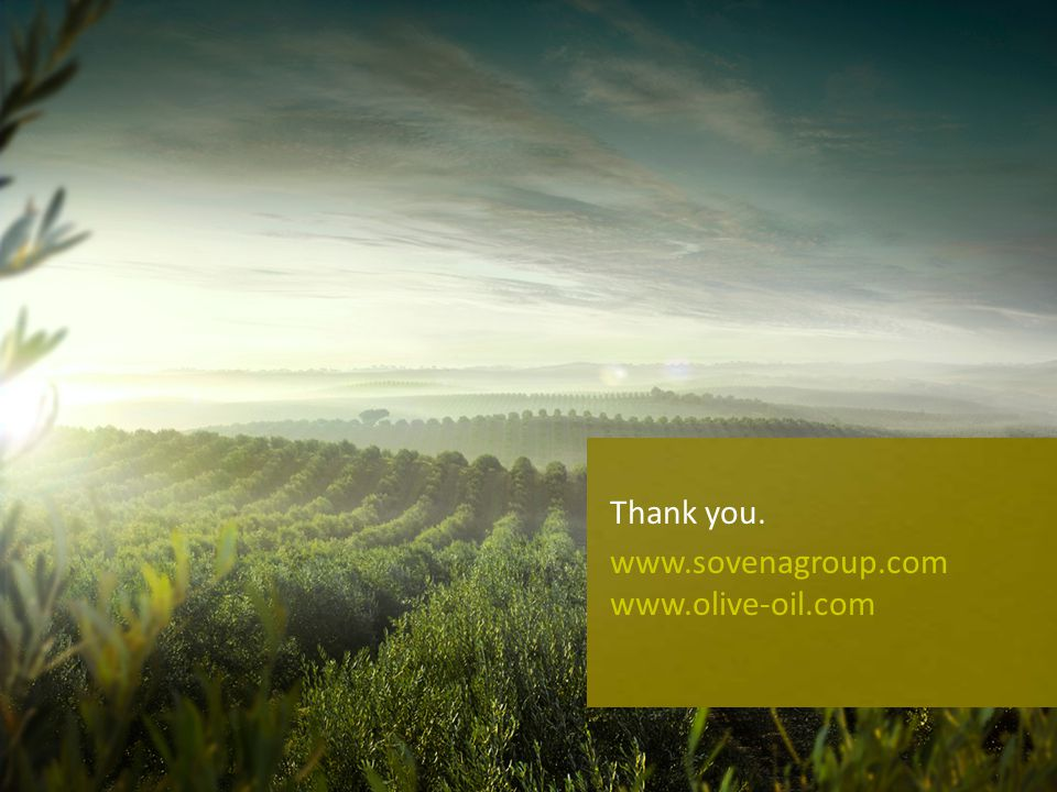 Thank you. www.sovenagroup.com www.olive-oil.com