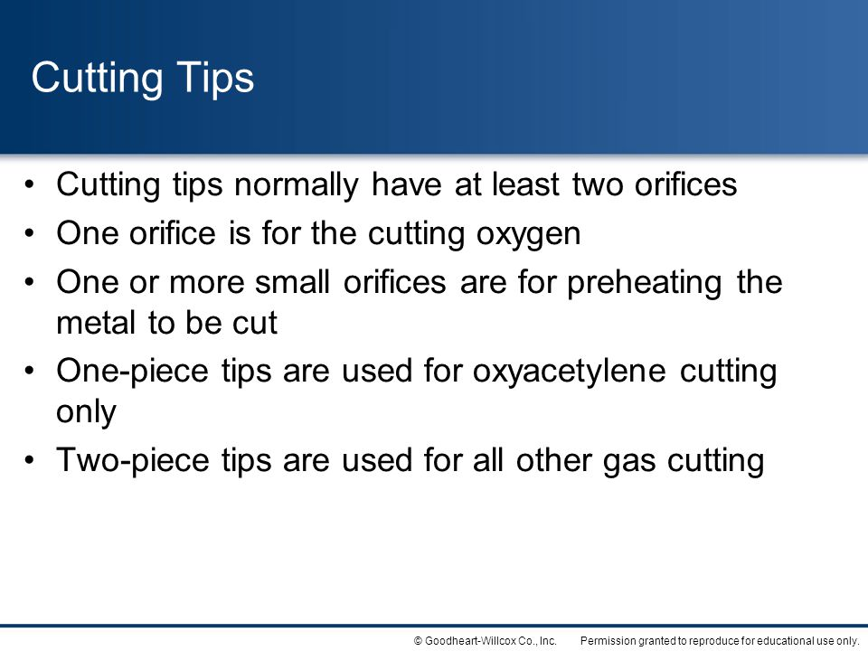 Cutting Tips Cutting tips normally have at least two orifices