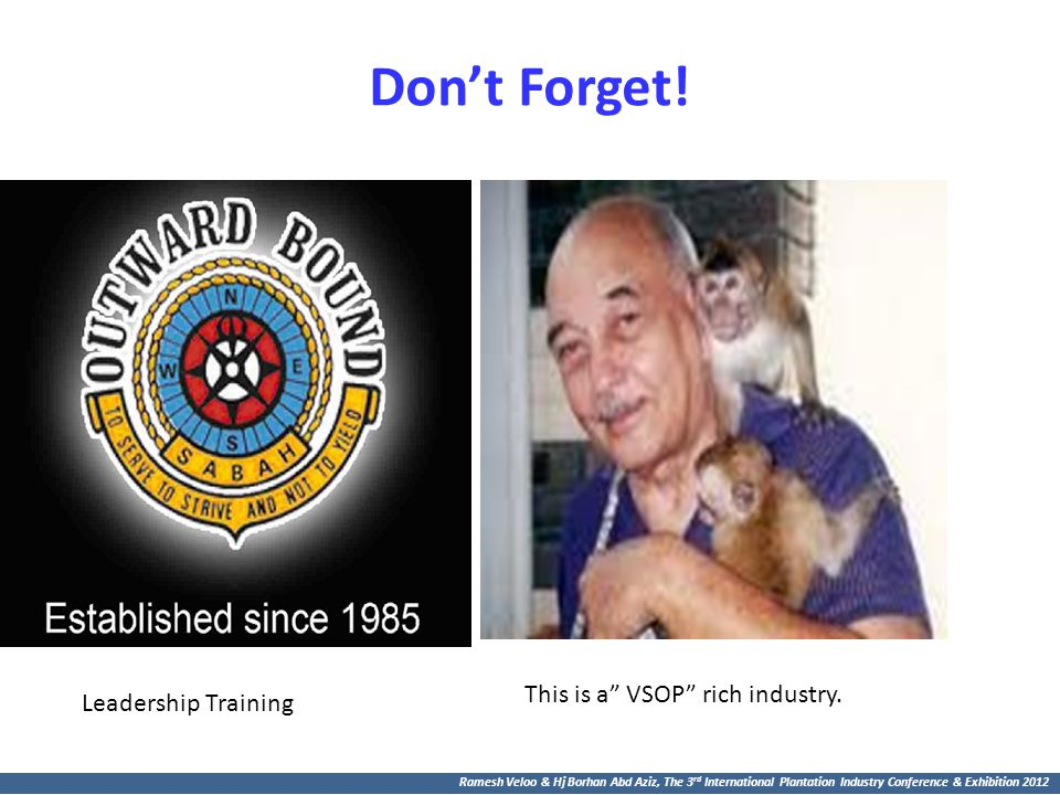 Don't Forget! This is a VSOP rich industry. Leadership Training