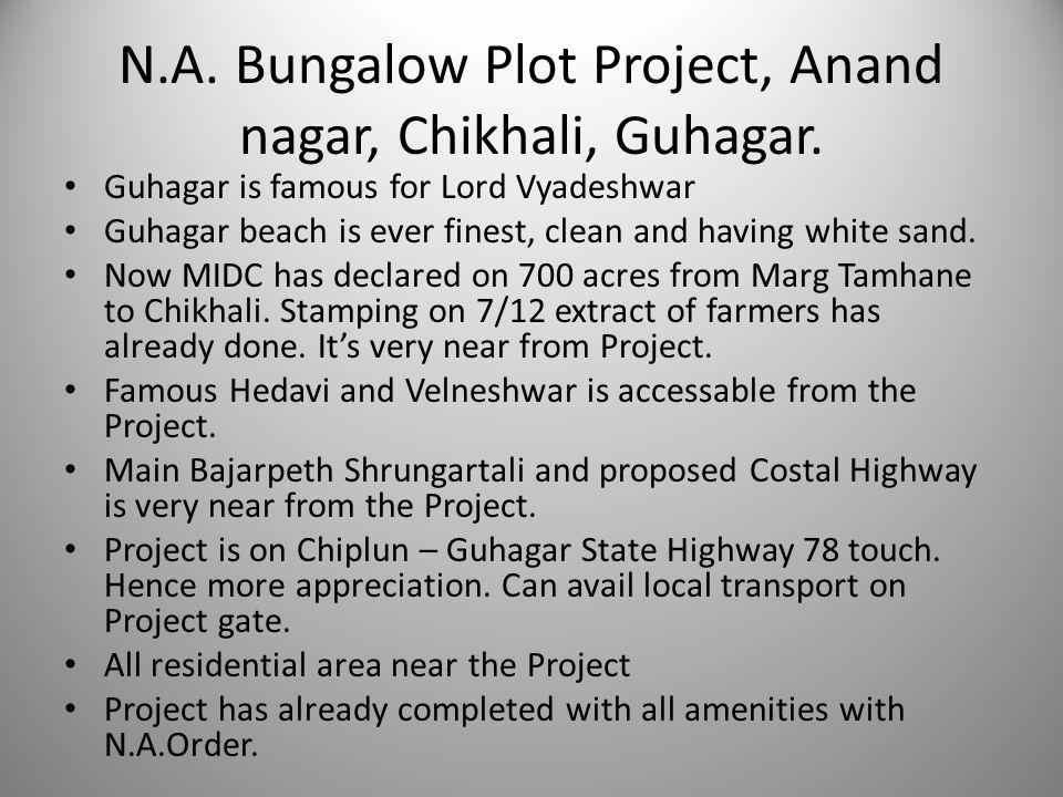 N.A. Bungalow Plot Project, Anand nagar, Chikhali, Guhagar.
