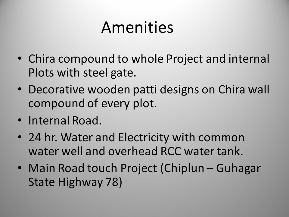 Amenities Chira compound to whole Project and internal Plots with steel gate. Decorative wooden patti designs on Chira wall compound of every plot.