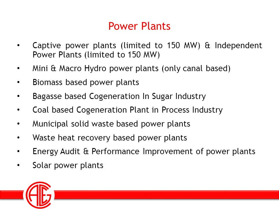 Power Plants Captive power plants (limited to 150 MW) & Independent Power Plants (limited to 150 MW)