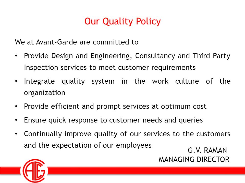 Our Quality Policy We at Avant-Garde are committed to