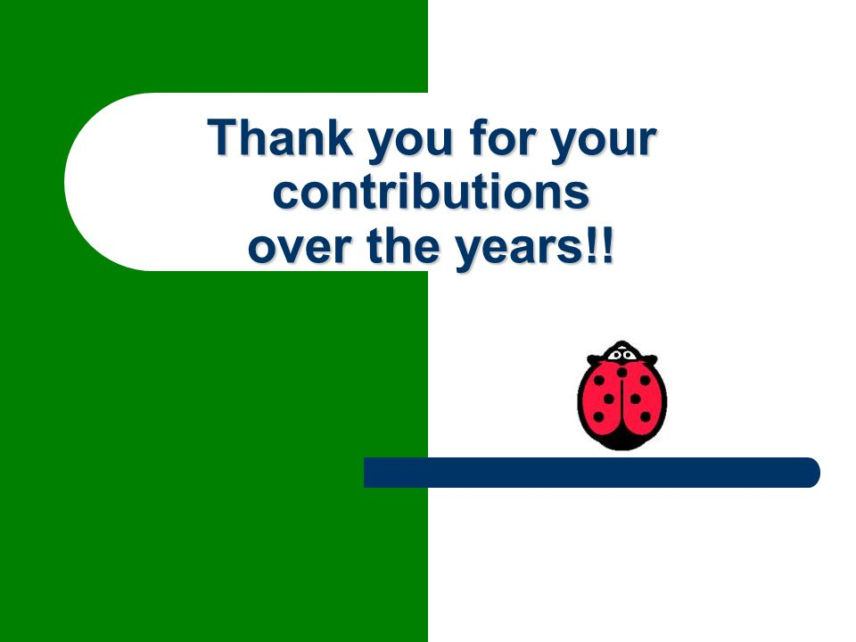 Thank you for your contributions over the years!!