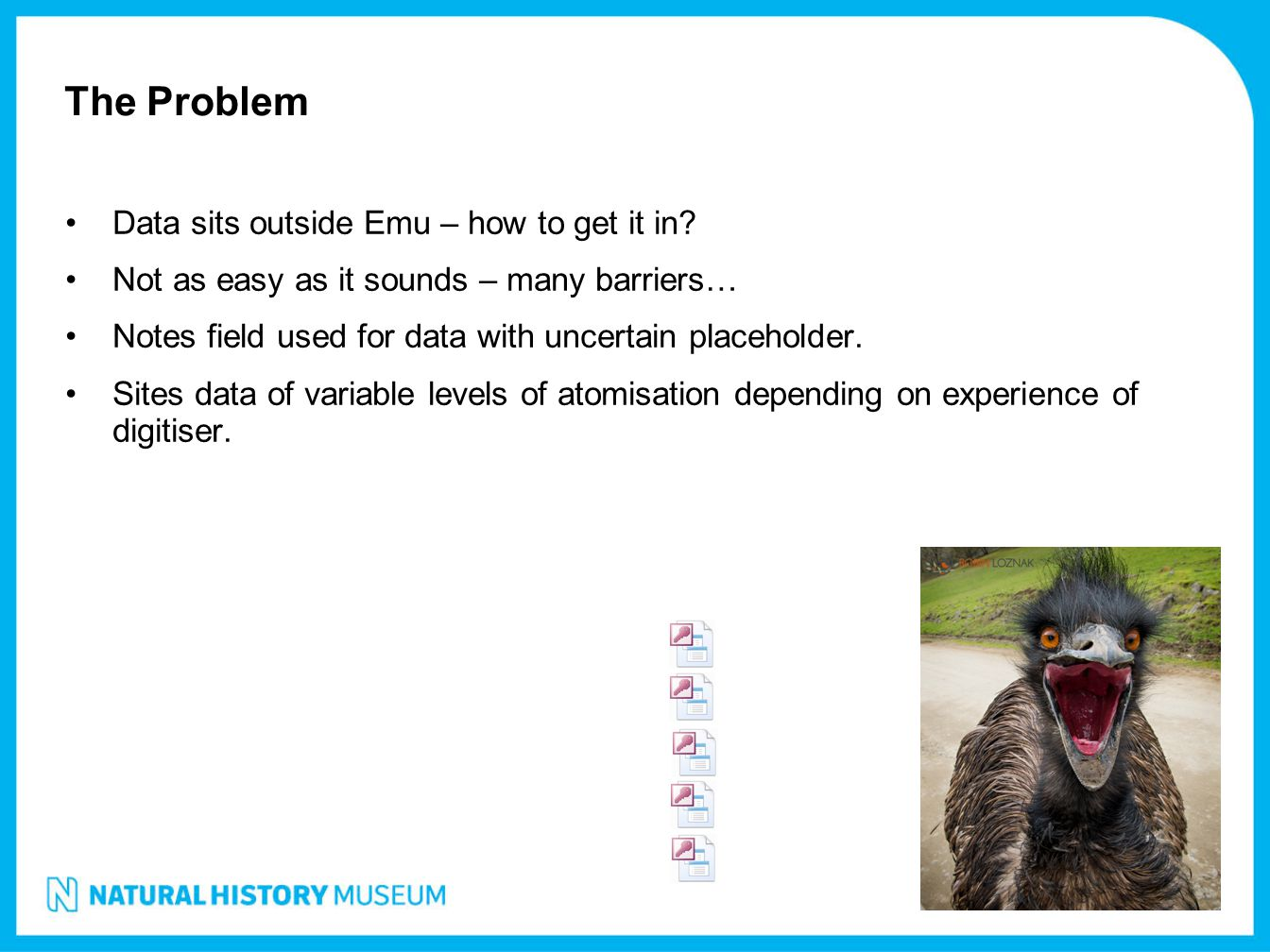 The Problem Data sits outside Emu – how to get it in