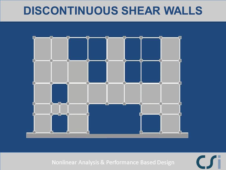 DISCONTINUOUS SHEAR WALLS