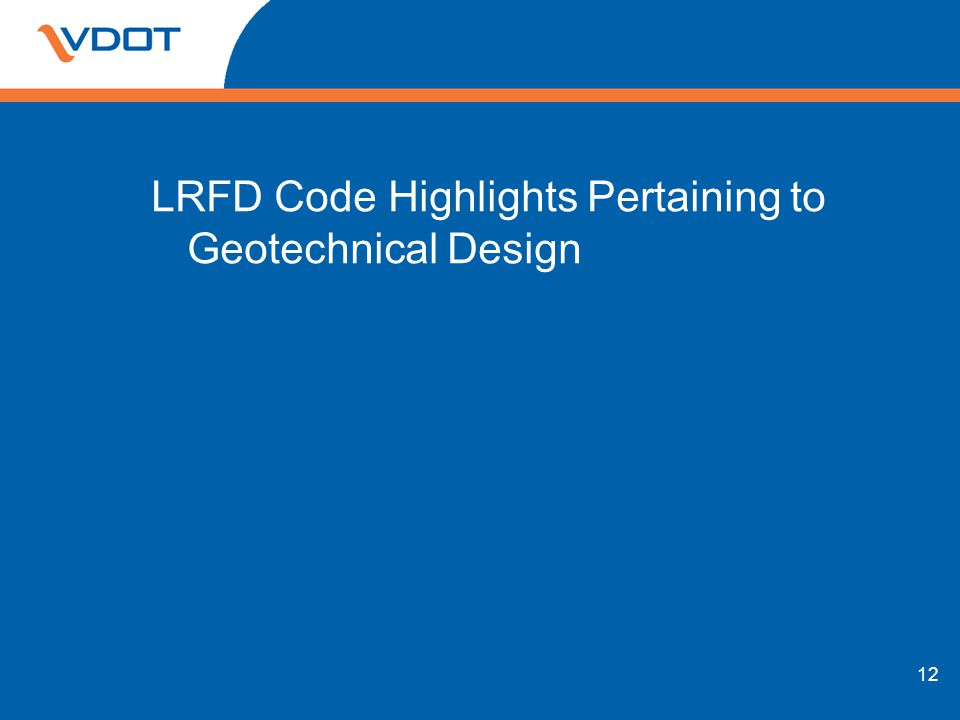 LRFD Code Highlights Pertaining to Geotechnical Design