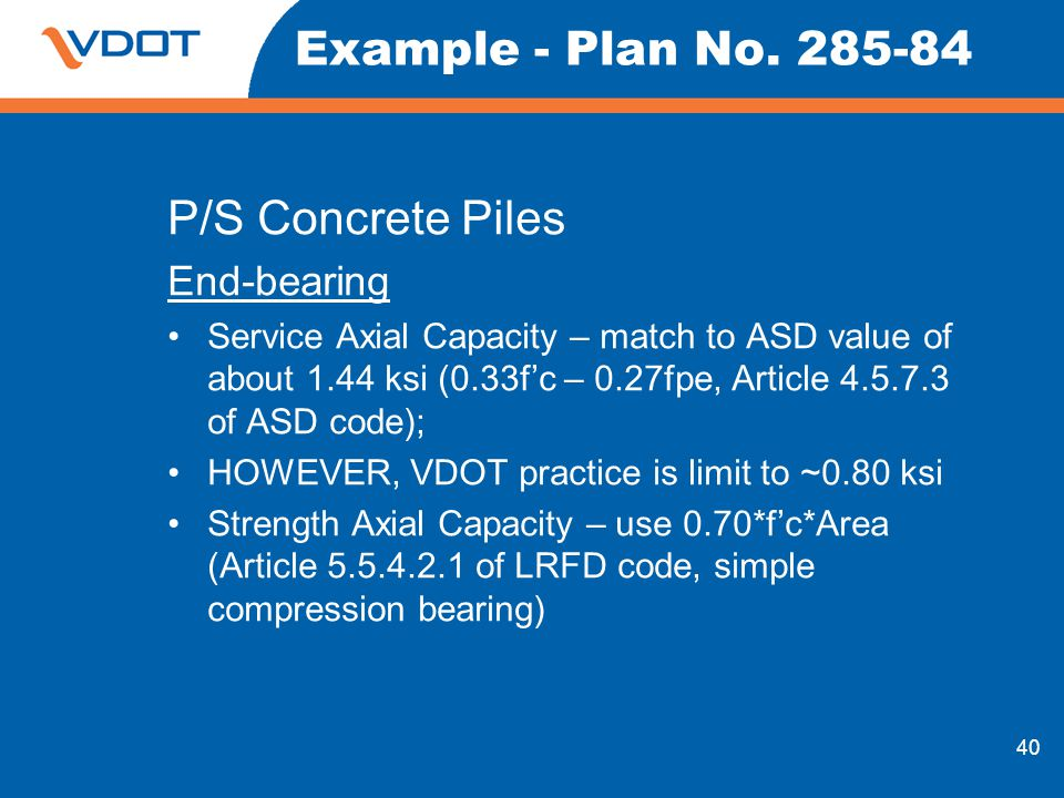 Example - Plan No P/S Concrete Piles End-bearing