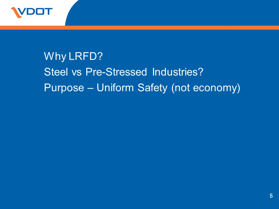 Why LRFD. Steel vs Pre-Stressed Industries
