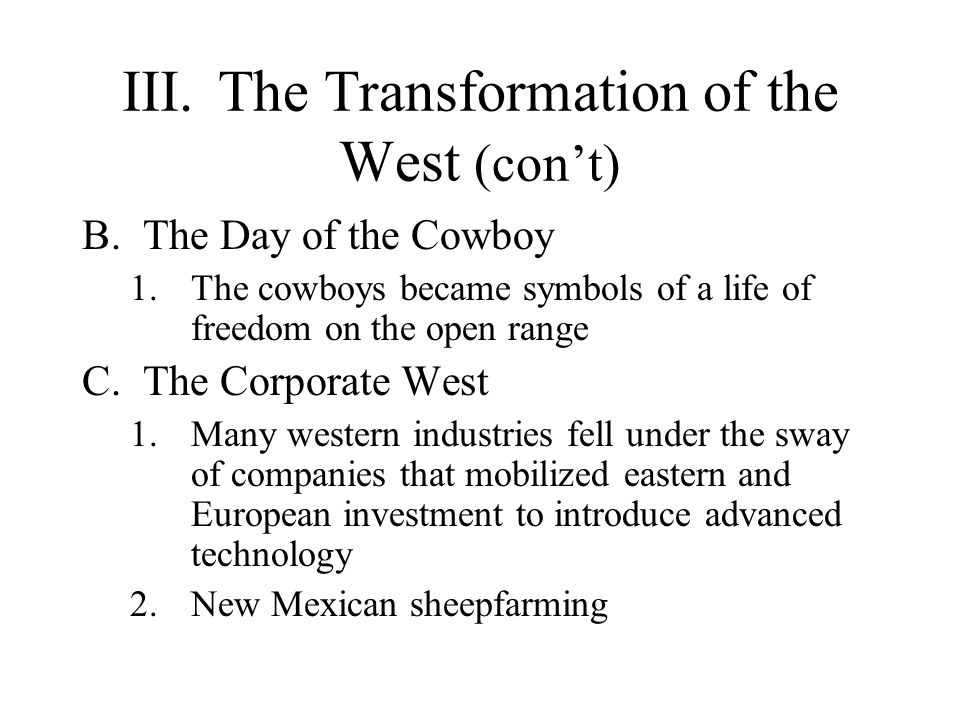 III. The Transformation of the West (con't)