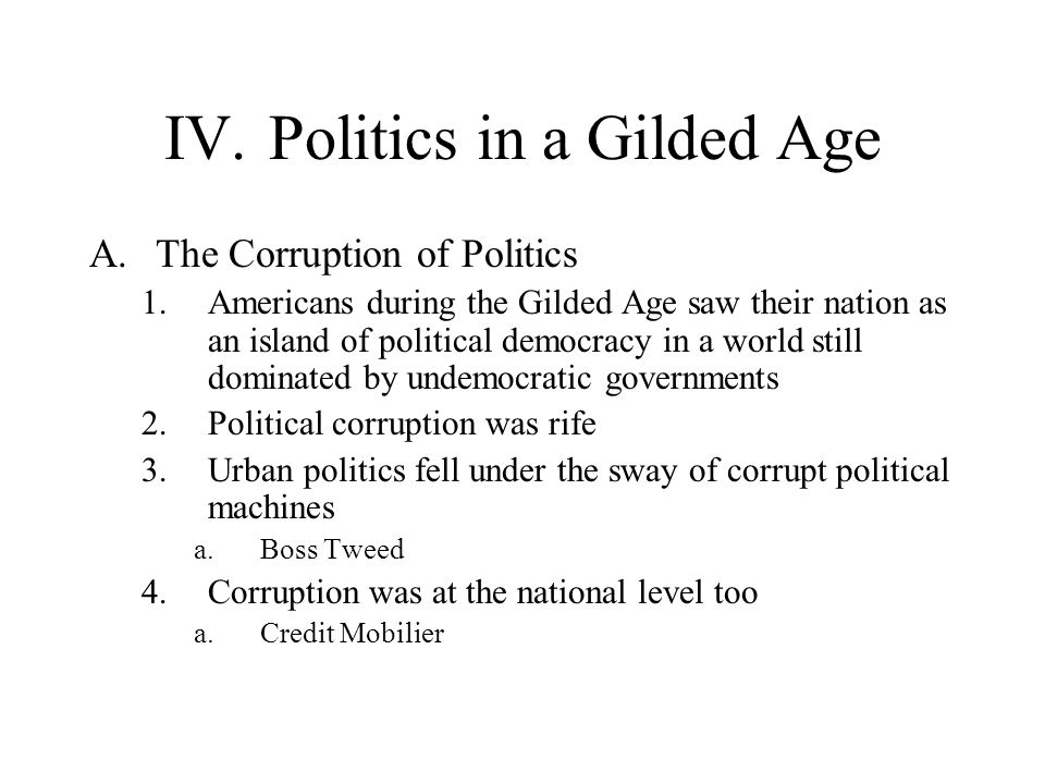 IV. Politics in a Gilded Age