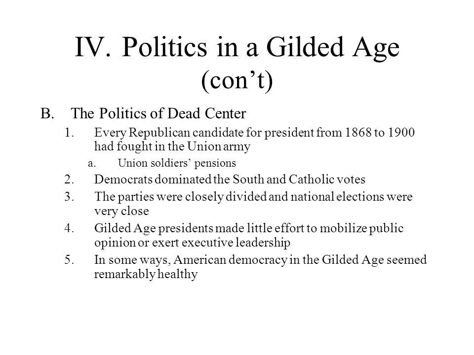 IV. Politics in a Gilded Age (con't)