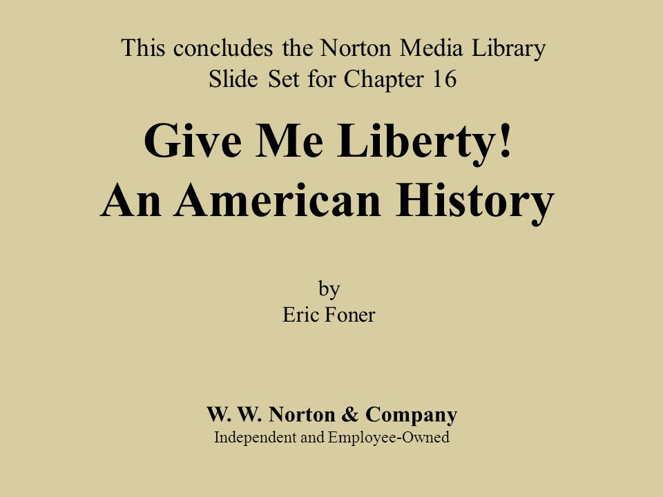 Give Me Liberty! An American History