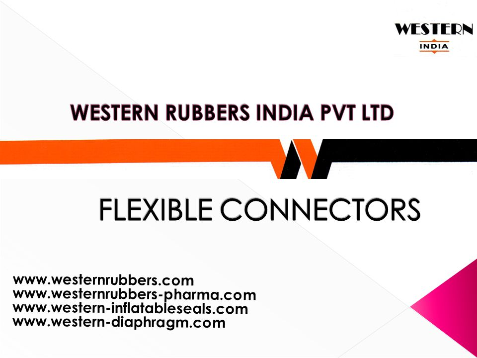 WESTERN RUBBERS INDIA PVT LTD FLEXIBLE CONNECTORS