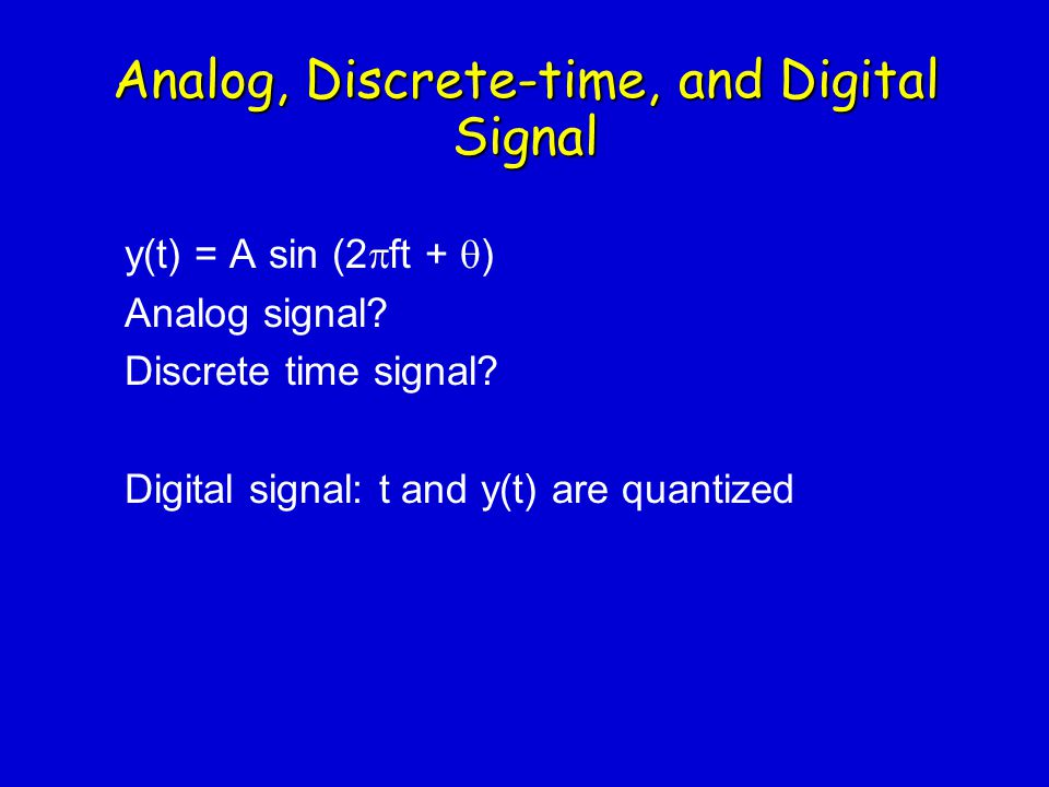 Analog, Discrete-time, and Digital Signal