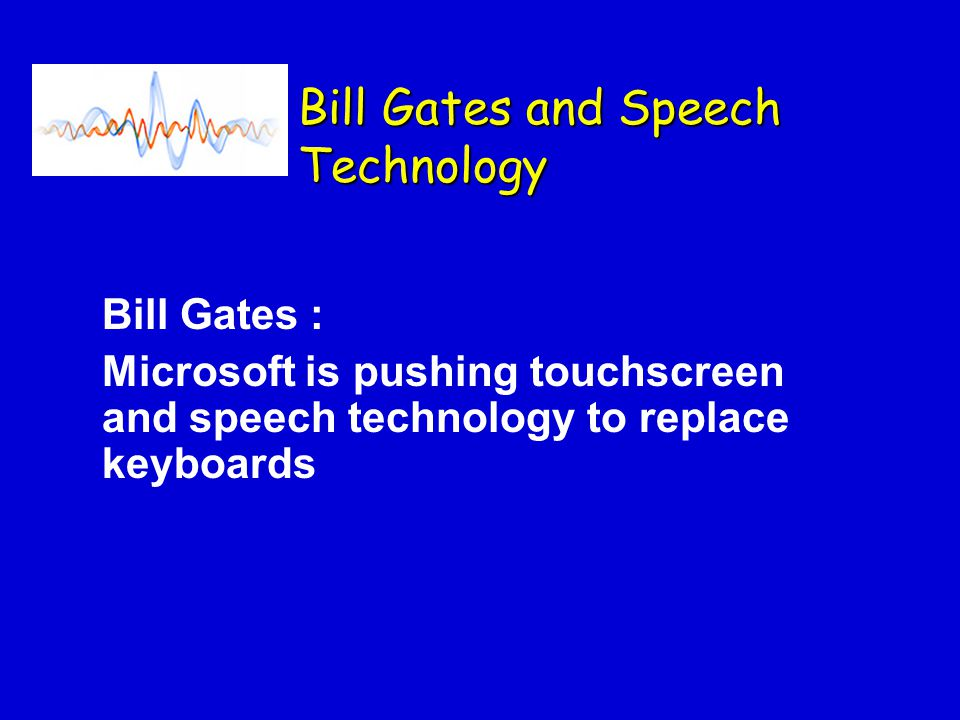 Bill Gates and Speech Technology