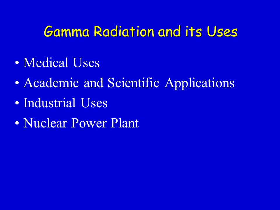 Gamma Radiation and its Uses