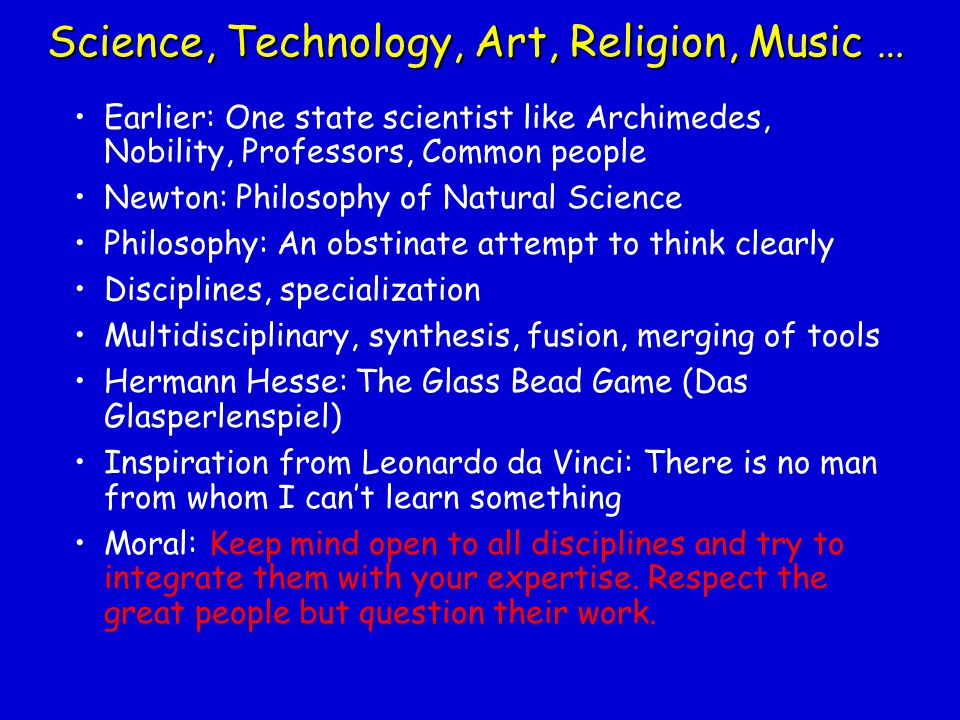 Science, Technology, Art, Religion, Music …