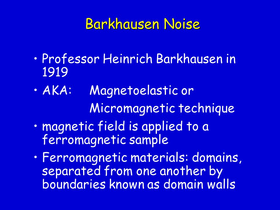 Barkhausen Noise Professor Heinrich Barkhausen in 1919