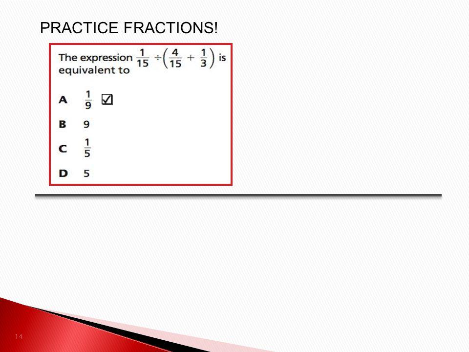 PRACTICE FRACTIONS!