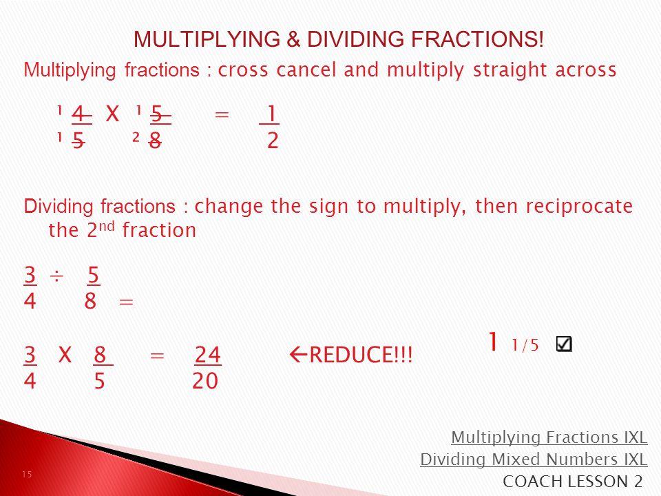 MULTIPLYING & DIVIDING FRACTIONS!