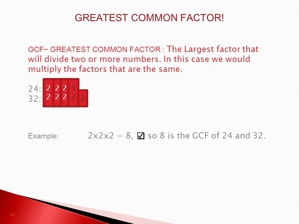 GREATEST COMMON FACTOR!
