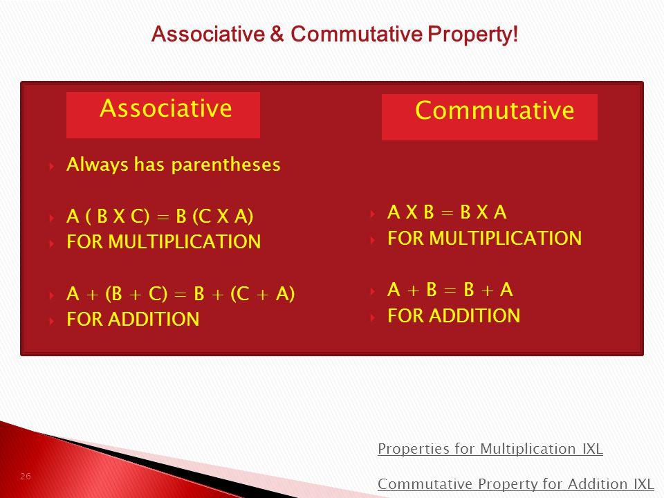 Associative & Commutative Property!