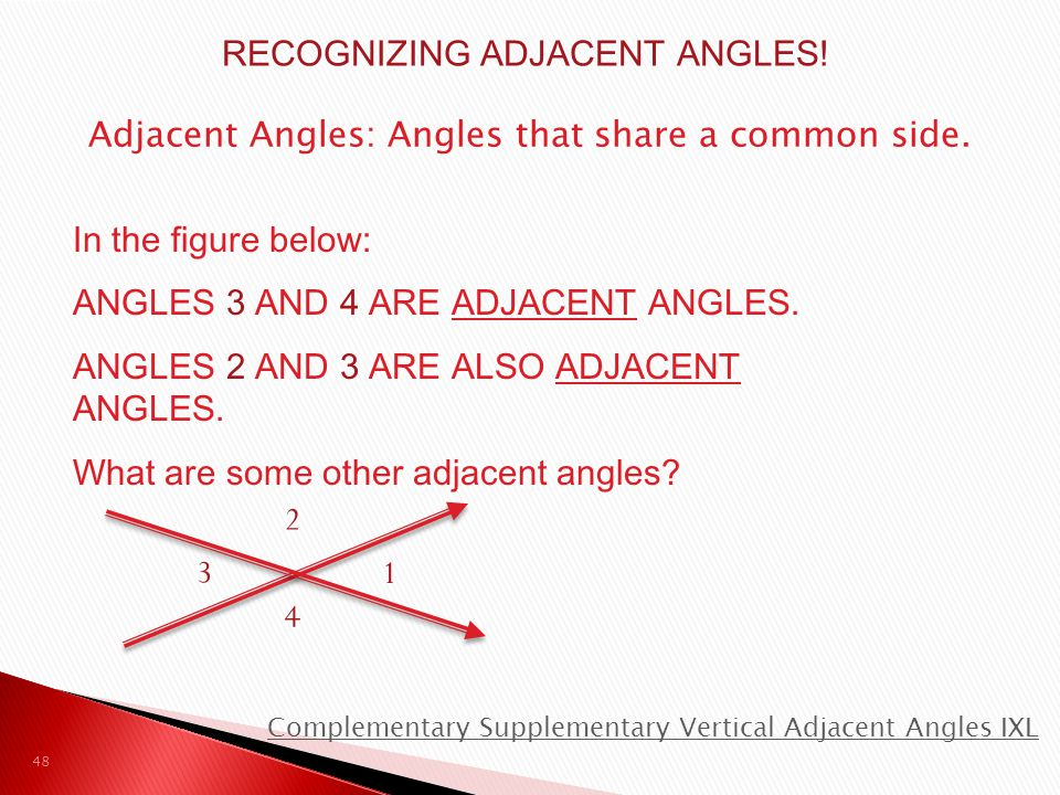 RECOGNIZING ADJACENT ANGLES!