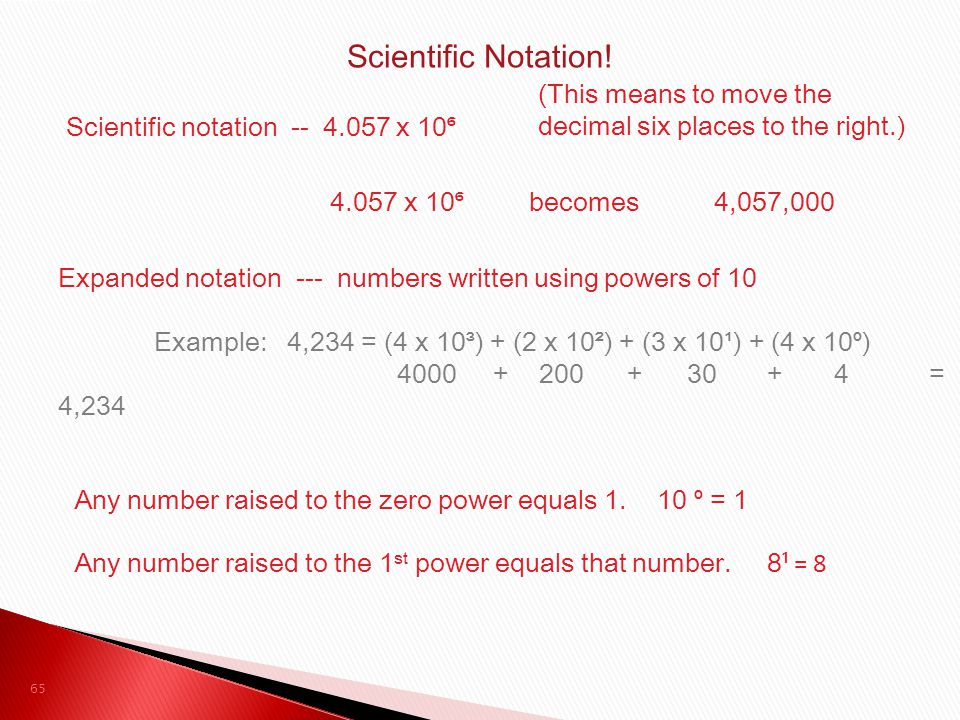 Scientific Notation! (This means to move the decimal six places to the right.) Scientific notation -- 4.057 x 10⁶.