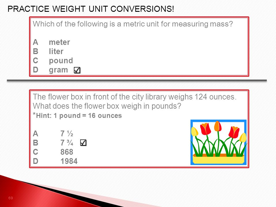 PRACTICE WEIGHT UNIT CONVERSIONS!