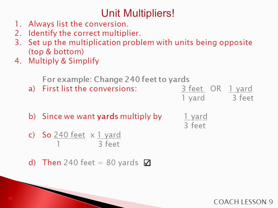 Unit Multipliers! Always list the conversion.
