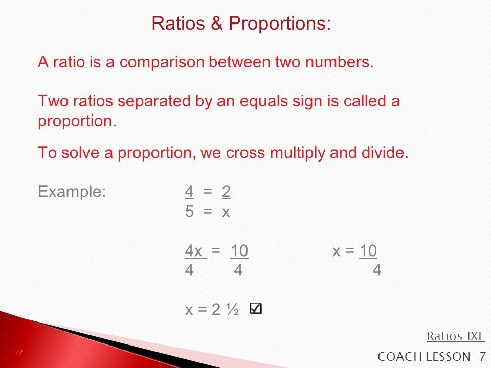 Ratios & Proportions: A ratio is a comparison between two numbers.