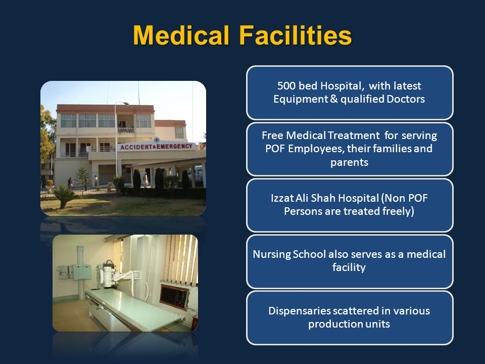 Medical Facilities 500 bed Hospital, with latest Equipment & qualified Doctors.