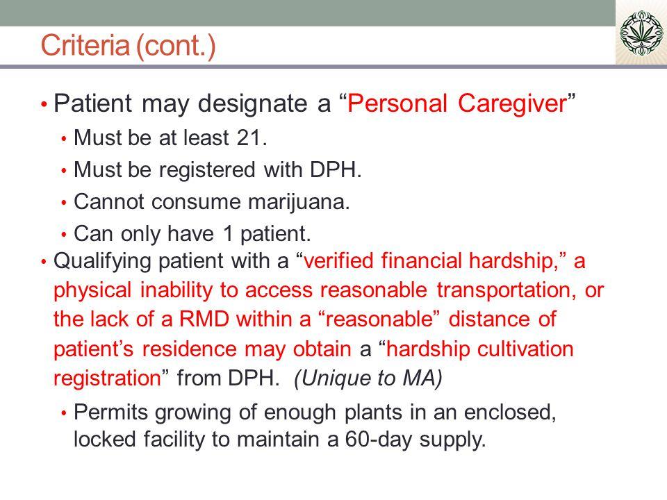 Criteria (cont.) Patient may designate a Personal Caregiver