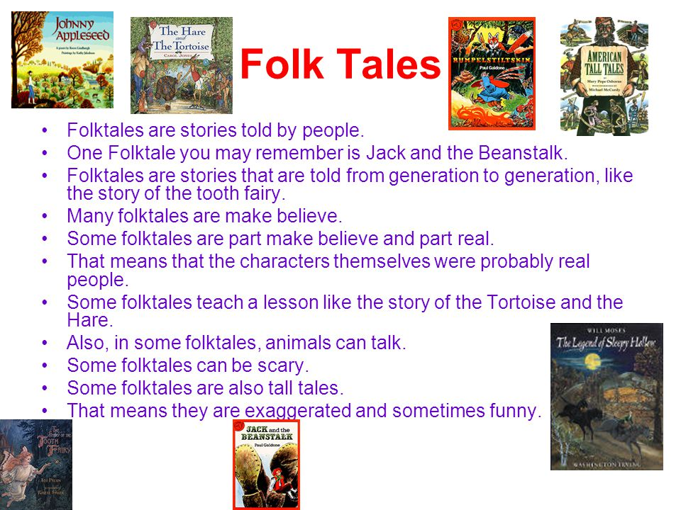Folk Tales Folktales are stories told by people.