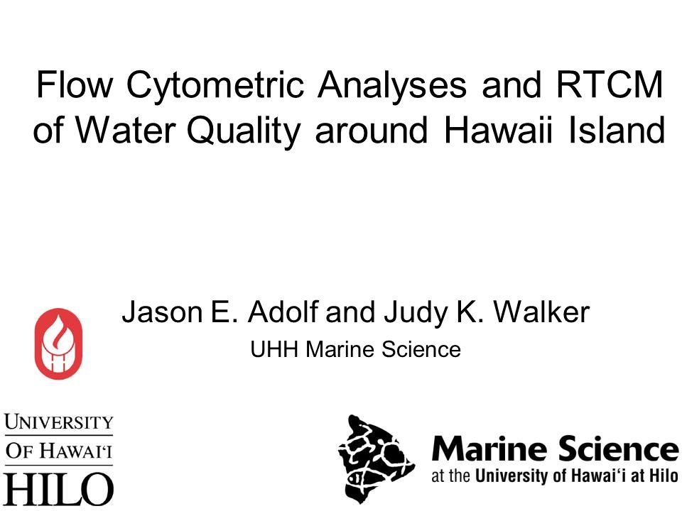 Jason E. Adolf and Judy K. Walker UHH Marine Science