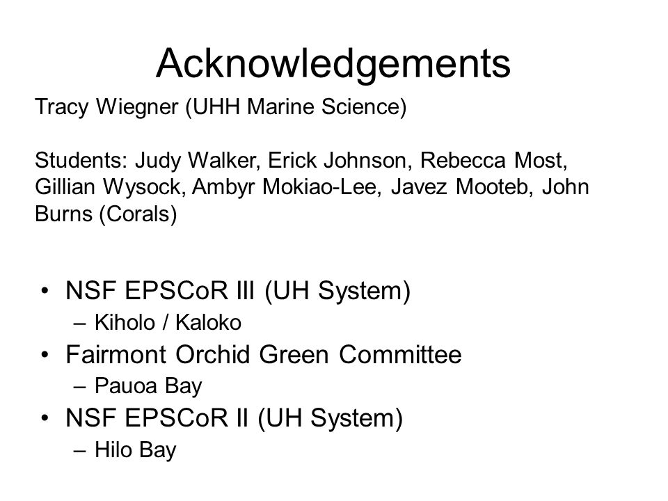 Acknowledgements NSF EPSCoR III (UH System)