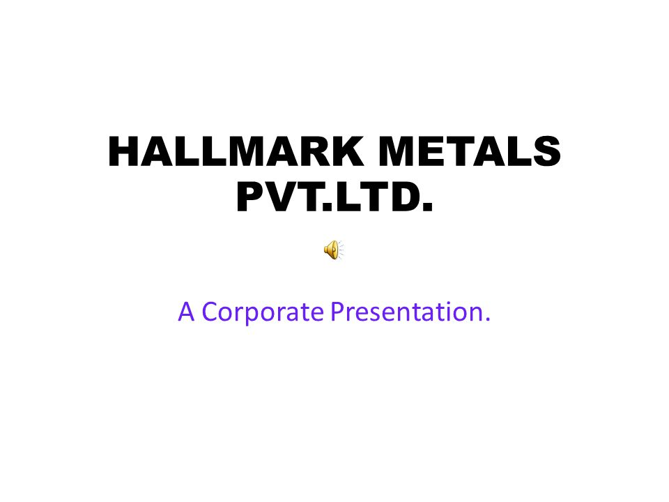 HALLMARK METALS PVT.LTD.