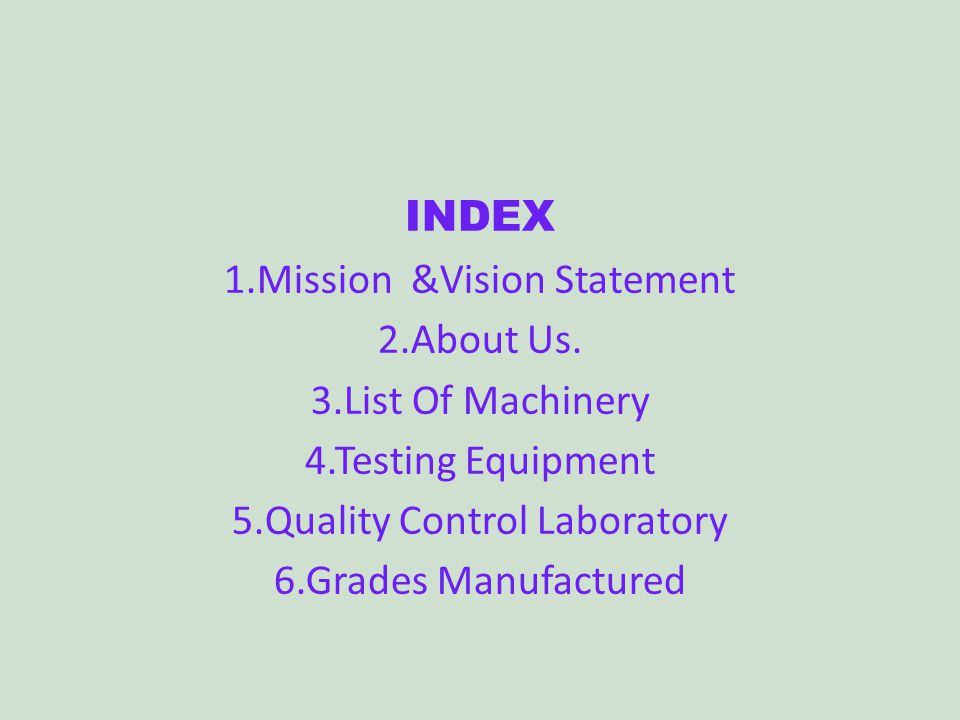 1.Mission &Vision Statement 2.About Us. 3.List Of Machinery
