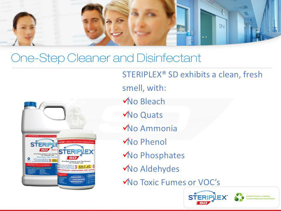 STERIPLEX® SD exhibits a clean, fresh smell, with: